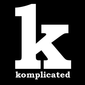 ... truth of the matter is, I'm komplicated ...